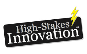 High-Stakes Innovation